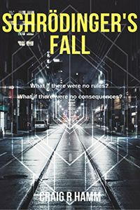 Schrödinger's Fall by Craig R. Hamm