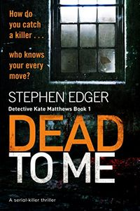 Dead To Me by Stephen Edger