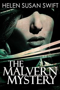 The Malvern Mystery by Helen Susan Swift