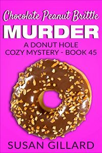 Chocolate Peanut Brittle Murder by Susan Gillard