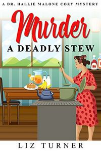 Murder: A Deadly Stew by Liz Turner