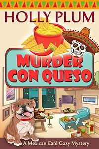 Murder Con Queso by Holly Plum