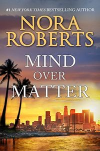Mind Over Matter by Nora Roberts