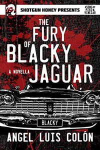 The Fury of Blacky Jaguar by Angel Luis Colon