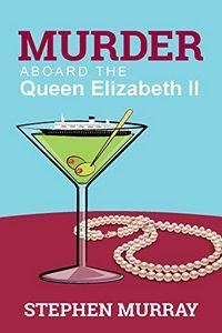 Murder Aboard the Queen Elizabeth II by Stephen Murray