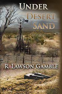 Under Desert Sand by R. Lawson Gamble
