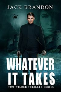 Whatever It Takes by Jack Brandon