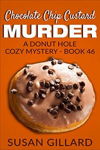 Chocolate Chip Custard Murder by Susan Gillard