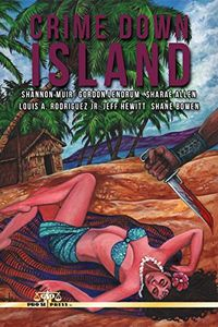 Crime Down Island by Various Authors