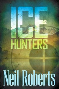 Ice Hunters by Neil Roberts