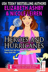 Heroes and Hurricanes by Elizabeth Ashby and Nicole Leiren