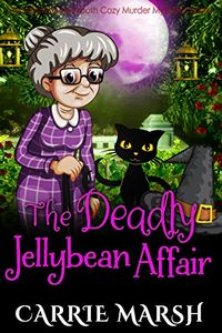 The Deadly Jellybean Affair by Carrie Marsh