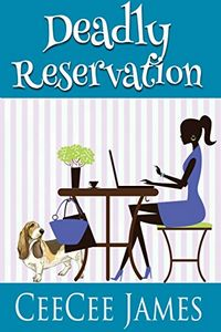 Deadly Reservation by CeeCee James