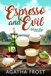 Espresso and Evil by Agatha Frost