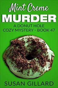Mint Crème Murder by Susan Gillard