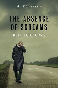 The Absence of Screams by Ben Follows