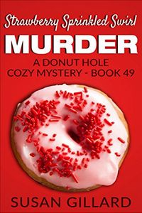 Strawberry Sprinkled Swirl Murder by Susan Gillard