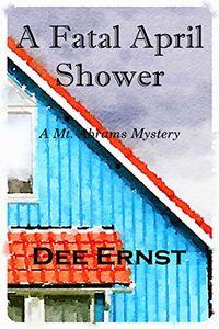 A Fatal April Shower by Dee Ernst