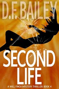 Second Life by D. F. Bailey