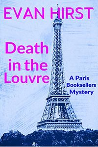 Death in the Louvre by Evan Hirst