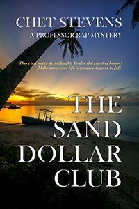 The Sand Dollar Club by Chet Stevens
