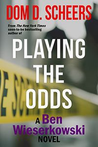 Playing the Odds by Dom D. Scheers