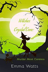 Murder Most Careless by Emma Watts