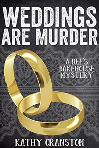 Weddings are Murder by Kathy Cranston
