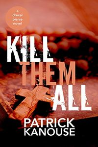 Kill Them All by Patrick Kanouse