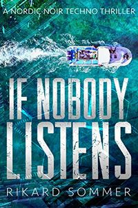 If Nobody Listens by Rikard Sommer