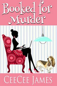 Booked For Murder by CeeCee James