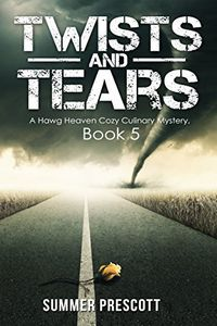 Twists and Tears by Summer Prescott