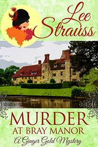 Murder at Bray Manor by Lee Straus
