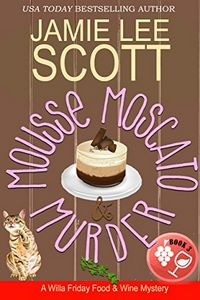 Mousse Moscato & Murder by Jamie Lee Scott