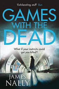Games with the Dead by James Nally
