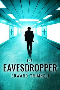 The Eavesdropper by Edward Trimnell