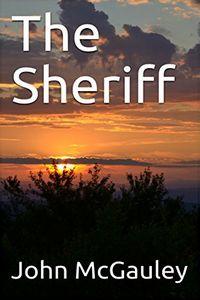 The Sheriff by John McGauley