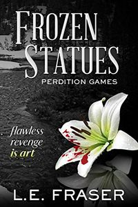 Frozen Statues, Perdition Games by L. E. Fraser
