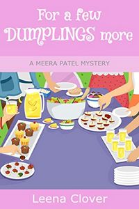 For a Few Dumplings More by Leena Clover