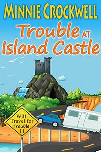Trouble at Island Castle by Minnie Crockwell
