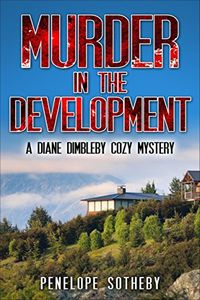 Murder in the Development by Penelope Sotheby