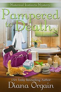 Pampered To Death by Diana Orgain