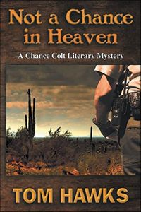 Not a Chance in Heaven by Tom Hawks