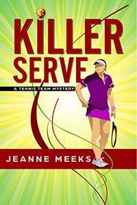 Killer Serve by Jeanne Meeks