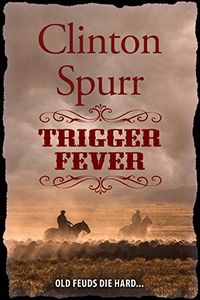 Trigger Fever by Clinton Spurr