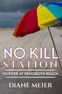 No Kill Station by Diane Meier