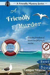 A Friendly Murder by Lanigan Vitaceae