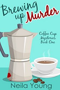 Brewing Up Murder by Neila Young