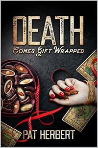 Death Comes Gift Wrapped by Pat Herbert