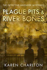 Plague Pits & River Bones by Karen Charlton